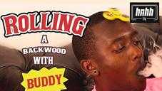 Buddy Shows Us How To Roll A Backwood Blunt
