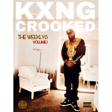 "KXNG Crooked Releases ""The Weeklys Vol. 1"""