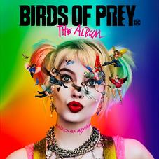 """""""Birds Of Prey: The Album"""" Is Filled With Female-Led Anthems"""