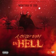 "Montana Of 300 Unleashes New Tape ""Cold Day In Hell"""