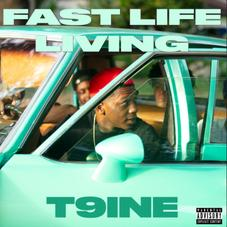 "T9ine Closes Out The Year With ""Fast Life Living"""
