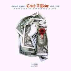"Bang Bang & EST Gee Are Unstoppable In ""Catch A Body"""