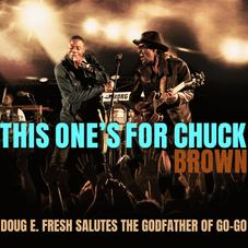 """Doug E. Fresh Returns With """"This One's For Chuck Brown"""""""
