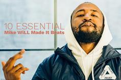 10 Essential Mike WiLL Made-It Beats