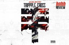 """Young Scooter """"Trippple Cross"""" Review"""