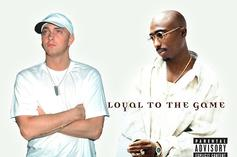 "How Does 2Pac And Eminem's ""Loyal To The Game"" Hold Up?"