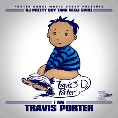 Travis Porter - I Am Travis Porter (Hosted By DJ Spinz & DJ Pretty