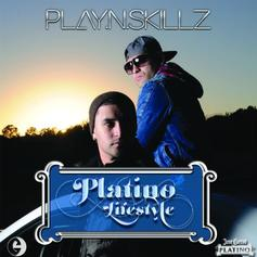 Play-N-Skillz - Platino Lifestyle (Hosted by DJ ill Will & DJ Rockstar)