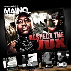 Maino - Respect The Jux (Hosted By Funkmaster Flex)
