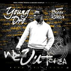 Young Dro - We Outchea (Hosted By Bigga Rankin)