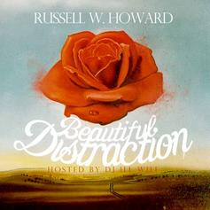 Russell W. Howard - Beautiful Distraction (Hosted by DJ ill Will)