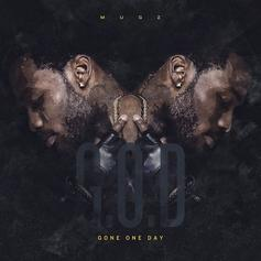 muGz - G.O.D. (Gone One Day)