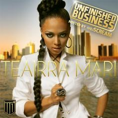 Teairra Mari - Unfinished Business (Hosted by DJ Scream)