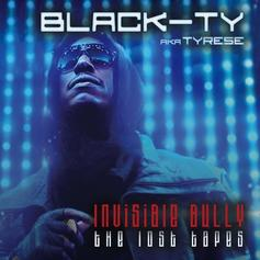 Tyrese - Invisible Bully (The Lost Tapes)