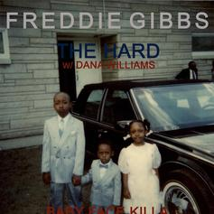 Freddie Gibbs - The Hard Feat. Dana Williams