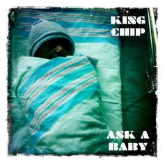King Chip - Ask A Baby
