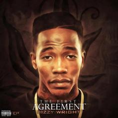 Dizzy Wright - The First Agreement Feat. Manny Scott & Nikkiya