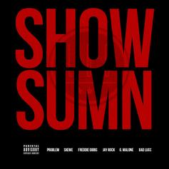 League Of Starz - Show Sumn Feat. Freddie Gibbs, Problem, Jay Rock, Glasses Malone, Skeme & Bad Lucc