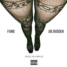 Fame - Once In A While Feat. Joe Budden