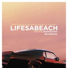 Jetpack Jones - Life's A Beach Feat. Reem Riches