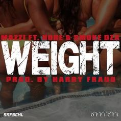 Mazzi NYC - Weight  Feat. Smoke DZA & P.A.P.I. (Prod. By Harry Fraud)