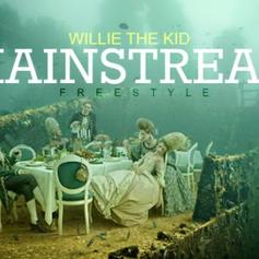 Willie The Kid - Mainstream Freestyle