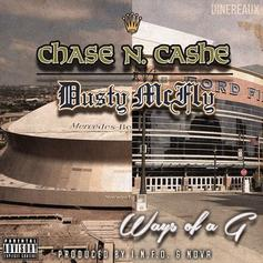 Chase N. Cashe - Ways Of A G Feat. Dusty McFly