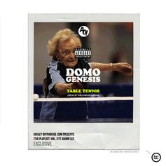 Domo Genesis - Table Tennis  (Prod. By Thelonious Martin)