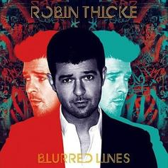 Robin Thicke - Give It 2 U  Feat. Kendrick Lamar (Prod. By Dr. Luke)