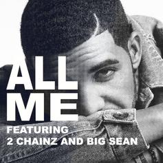Drake - All Me Feat. 2 Chainz & Big Sean