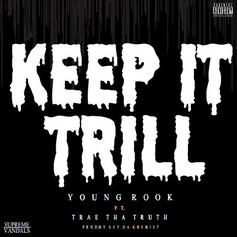 Young Rook - Keep It Trill Feat. Trae Tha Truth