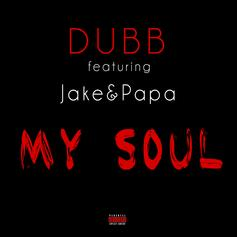 DUBB - My Soul Feat. Jake & Papa