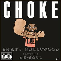 Snake Hollywood - Choke Feat. Ab-Soul