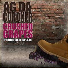 AG Da Coroner - Crushed Grapes (Prod. By ATG)