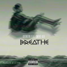 KRNDN - Breathe  Feat. Smoke DZA (Prod. By Cy Fyre)