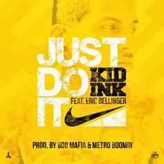 Kid Ink - Just Do It Feat. Eric Bellinger
