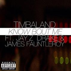 Timbaland - Know Bout Me (CDQ/Dirty) Feat. Drake, Jay Z & James Fauntleroy