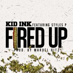 Kid Ink - Fired Up  Feat. Styles P