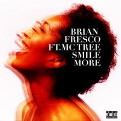 Brian Fresco - Smile More Feat. MC Tree