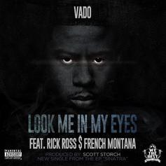 Vado - Look Me In My Eyes  Feat. Rick Ross & French Montana (Prod. By Scott Storch)