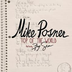 Mike Posner - Top Of The World  Feat. Big Sean