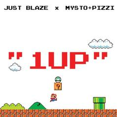 Just Blaze - 1 UP Feat. Mysto & Pizzi