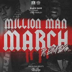 Black Dave - Million Man March (Remix) Feat. Gino Marley