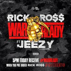 Rick Ross - War Ready  Feat. Jeezy (Prod. By Mike Will Made It)