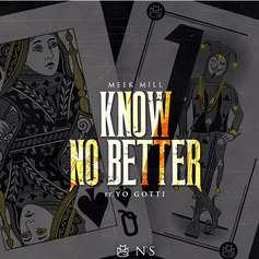 Meek Mill - Know No Better  Feat. Yo Gotti (Prod. By Cardo)