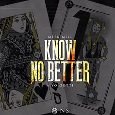 Meek Mill - Know No Better  (CDQ) Feat. Yo Gotti (Prod. By Cardo)