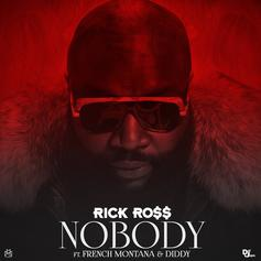 Rick Ross - Nobody  Feat. French Montana