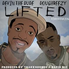 Devin The Dude - Lifted Feat. Doughbeezy