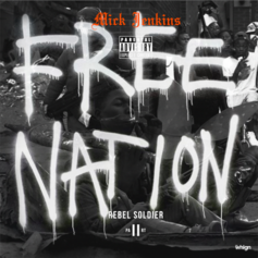Mick Jenkins - Free Nation Rebel Soldier Pt. 2