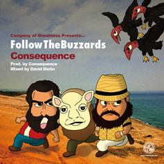 Consequence - Follow The Buzzards